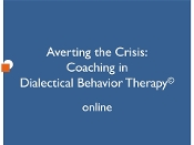 Averting the Crisis: Coaching in DBT